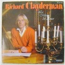 Richard Clayderman / La Musica Del Amor 1 Disco Lp Vinil