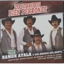 20 Corridos Bien Perrones Ramón Ayala Y Sus Bravos Del Norte