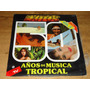 Años De Musica Tropical Exitos Vol.3 Acetato Vinil Disco Lp