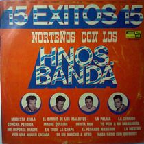 15 Exitos Norteños Los Hermanos Banda Lp Muy Raro Regional