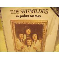Lp Los Humildes... Un Pobre No Mas Envio Gratis