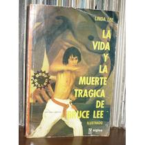 Bruce Lee Libro La Vida Y La Muerte Tragica De Bruce Lee