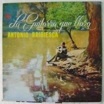 Antonio Bribiesca / La Guitarra Que Llora 1 Disco Lp Vinilo