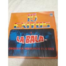 Orquesta Hermano Flores La Bala