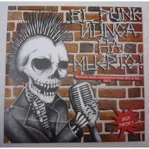 El Punk Nunca Ha Muerto - Mexican Punk Compilation Lp Vinil