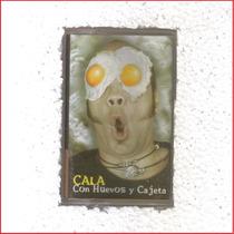 Cala - Con Huevos Y Cajeta - Casete Rock Mexicano