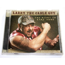 Larry The Cable Guy : Right To Bare Arms Cd (2005) Import +