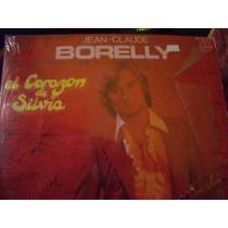 Lp Jean Claude Borelly.. El Corazon De Silvia.. Envio Gratis