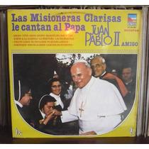 Juan Pablo Ii Lp La Misioneras Clarisas Le Cantan Al Papa
