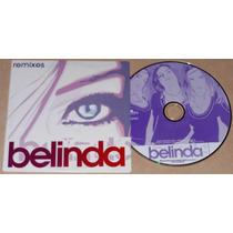 Belinda Remixes Cd Single Numerado 7 Tracks !!