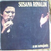 Tango, Susana Rinaldi ( A Un Semejante ), Lp 12´, Css.