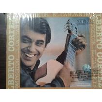 Disco Acetato De Alberto Cortez El Compositor El Cantante Su