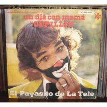 Cepillin El Payasito De La Tele Lp Un Dia Con Mama
