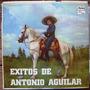 Bolero, Exitos De Antonio Aguilar, Lp 12´, Idd.