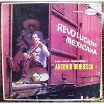 Bolero, Antonio Bribiesca, Revolución Mexicana, Lp 12´.