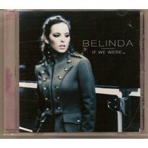 Belinda If We Were Maxi Cd Single Aleman 4 Tracks !!