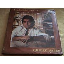 Disco Lp Alejandro Loeza - Quiero Saber - Nuevo Sellado