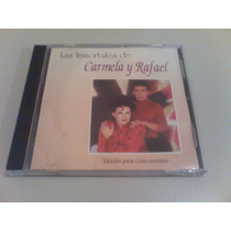 Carmela Y Rafael Las Inmortales De