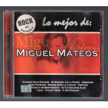 Miguel Mateos Lo Mejor De..... Cd Unica Edicion 2001 Idd