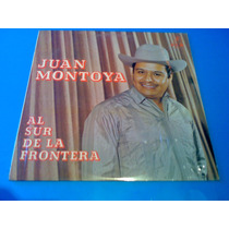 Disco Lp - Juan Montoya Con Los Gorriones Del Topo Chico
