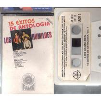 Audio Cassette Los Humildes 15 Exitos De Antologia