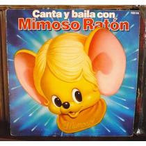 Mimoso Lp Canta Y Baila Con Mimoso Raton