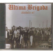 Ultima Brigada - Cancer Social ( Banda Mexicana Oi ) Cd Rock