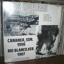 Las Huelgas De Cananea Y Rio Blanco Lp Narraciones Nuevo