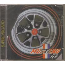 Mustang 67 - Supercargado - Cd Rock Mexicano