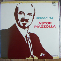 Tango, Astor Piazzolla ( Persecuta ), Lp 12´, Css.