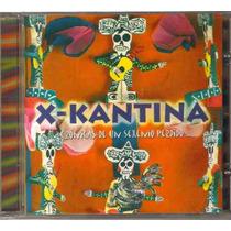 X-kantina - Cronicas De Un Sexenio Per..( Rock Mexicano ) Cd