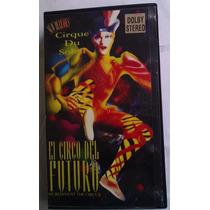 Cirque Du Soleil El Circo Del Futuro Vhs Rariismo 1996 Mn4