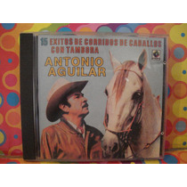 Antonio Aguilar Cd 15 Exitos De Corridos De Caballos Edic.90