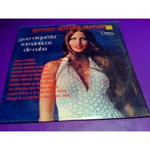 Disco Lp Gran Orquesta Romanticos De Cuba Amor, Amor, Amor