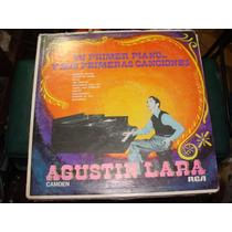 Acetato Agustin Lara Mi Primer Piano Y Mis Primeras Cancione