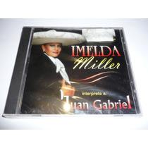 Imelda Miller Interpreta A Juan Gabriel Cd 1996 Nuevo!