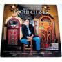 Lp Oscar Chavez / Aquellas Canciones De Los Martinez Gil