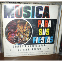 Al Herr Robert Orquesta Lp Musica Para Sus Fiestas