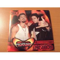 Primer Amor,cholo Prisionero Cd Promo