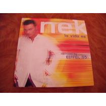 Cd Nek, La Vida Es Remixed, Sencillo, Envio Gratis