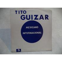 Tito Guizar Mexicano Internacional Lp ´´autografiado´´