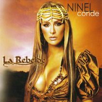 Ninel Conde La Rebelde 2006 Cd Nuevo Sellado Muy Raro