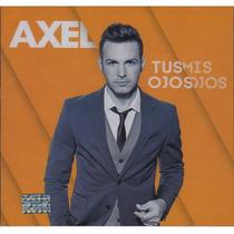 Axel / Tus Ojos Mis Ojos / Disco Cd / Con 12 Canciones