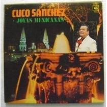 Cuco Sanchez / Joyas Mexicanas 1 Disco Lp Vinilo