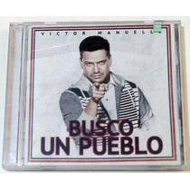 Cd Victor Manuelle Busco Un Pueblo Nuevo Abierto