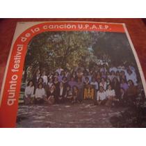 Lp 5to Festival De La Cancion Upaep, Envio Gratis