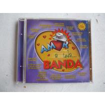 Amor A Toda Banda Cd 2000 Varias Bandas Envío Gratis!
