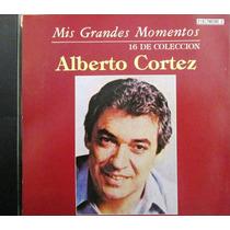 Alberto Cortez - Mis Grandes Momentos