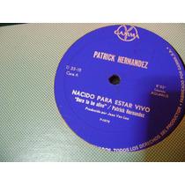 Patrick Hernandez Born To Be Alive 33 Rpm Nacional
