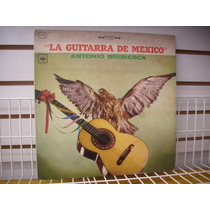 Antonio Bribiesca - La Guitarra De México Lp Vinil Nacional